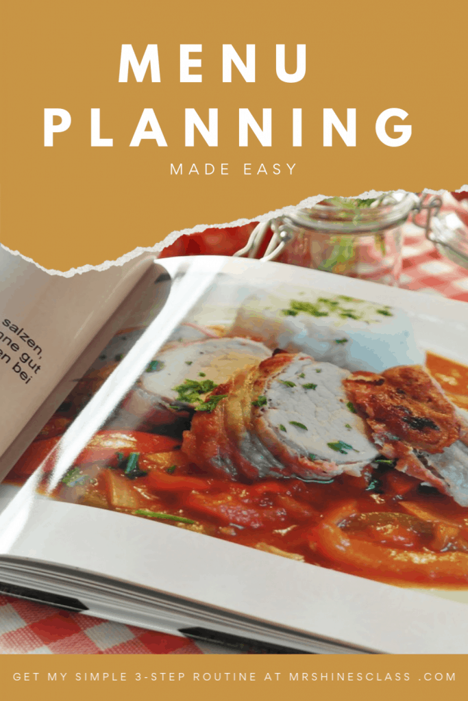 """""""What's for dinner?"""" If that questions puts dread in your day, try my simple 3-step menu planning routine. Simplify meal time and get the steps at mrshinesclass.com"""