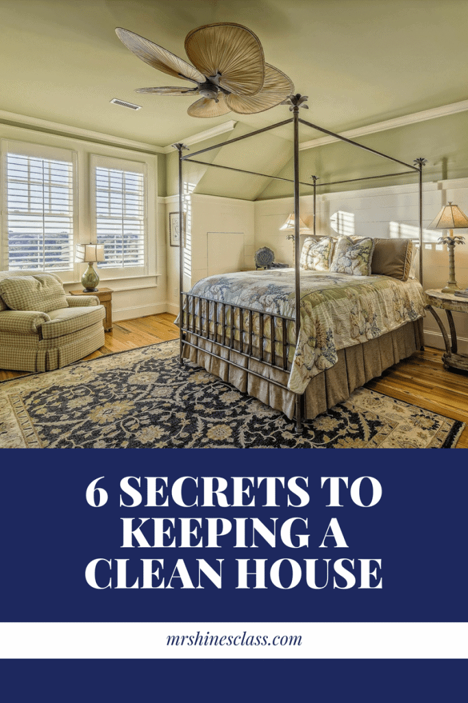 Discover 6 Secrets to Keeping a Clean House
